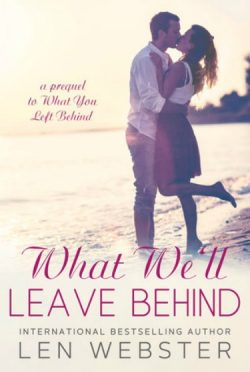Release Day Blitz & Giveaway: What We'll Leave Behind (Left Behind #0.5) by Len Webster