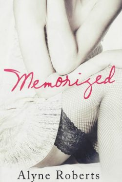 Cover Reveal & Giveaway: Memorized by Alyne Roberts