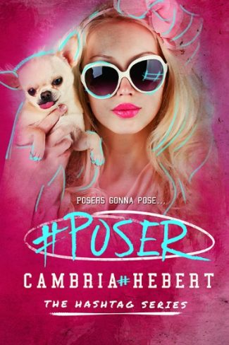 Cover Reveal: #Poser (Hashtag, #5)  by Cambria Hebert