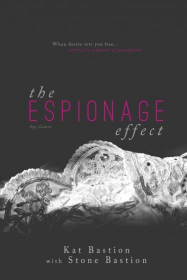 Cover Reveal: The Espionage Effect by Kat Bastion & Stone Bastion
