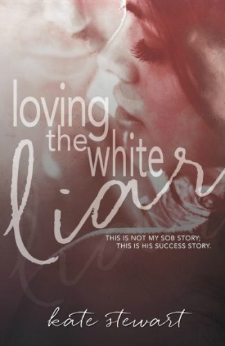 Cover Reveal: Loving the White Liar by Kate Stewart