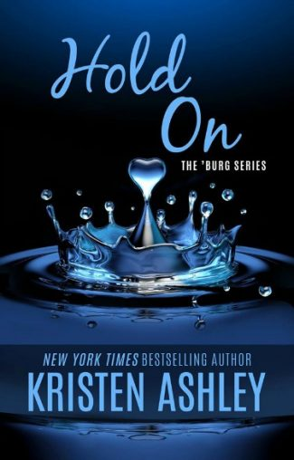 Cover Reveal: Hold On (The 'Burg, #6)  by Kristen Ashley