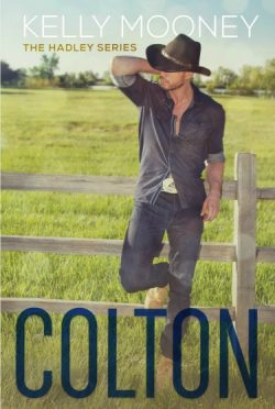 Cover Reveal & Giveaway: Colton (Hadley #1) by Kelly Mooney