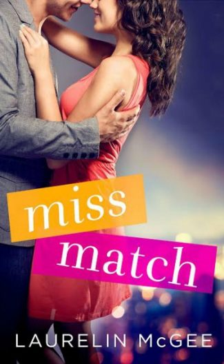 Release Day Blitz: Miss Match by Laurelin McGee