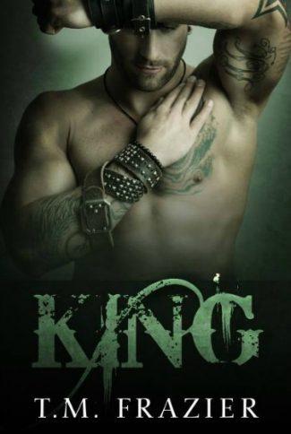 Excerpt Reveal: King (King #1) by T.M. Frazier