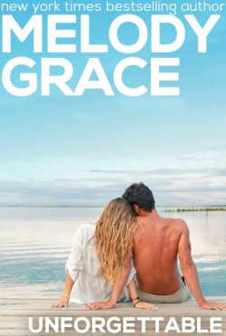 Release Day Blitz & Giveaway: Unforgettable (Beachwood Bay #8) by Melody Grace