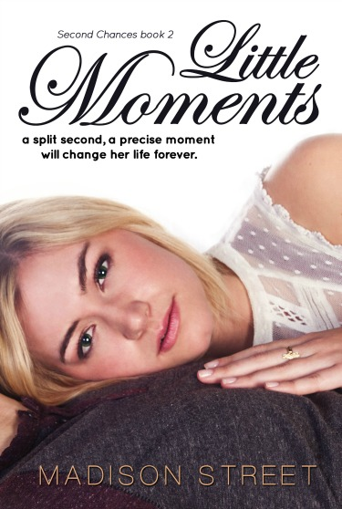 Release Day Blitz & Giveaway: Little Moments (Second Chances #2) by Madison Street