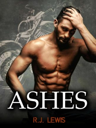 Cover Reveal: Ashes (Ignite #3) by R.J. Lewis