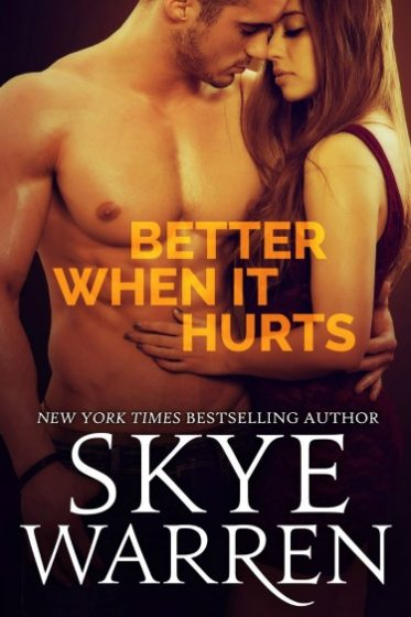Release Day Blitz & Giveaway: Better When It Hurts (Stripped #2) by Skye Warren