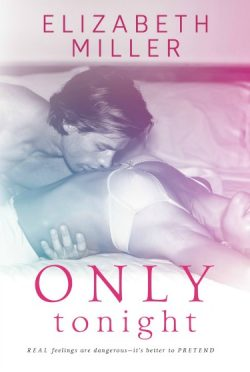 Release Day Blitz & Giveaway: Only Tonight by Elizabeth Miller