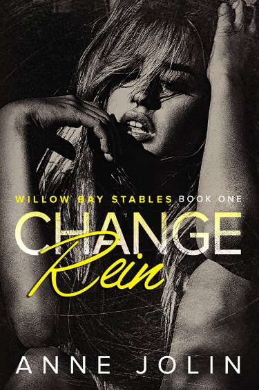 Release Day Blitz & Giveaway: Change Rein (Willow Bay Stables #1) by Anne Jolin