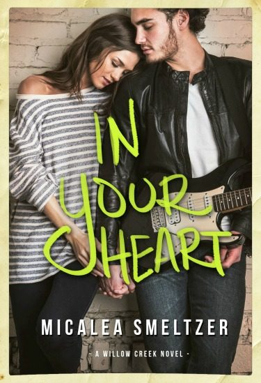 Release Day Blitz & Giveaway: In Your Heart (Willow Creek #3) by Micalea Smeltzer