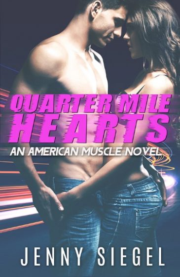 Cover Reveal: Quarter Mile Hearts (American Muscle #1) by Jenny Siegel