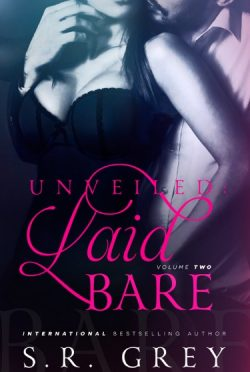 Cover Reveal: Unveiled (Laid Bare #2) by S.R. Grey