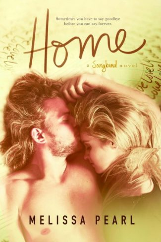Cover Reveal: Home (Songbird #4) by Melissa Pearl