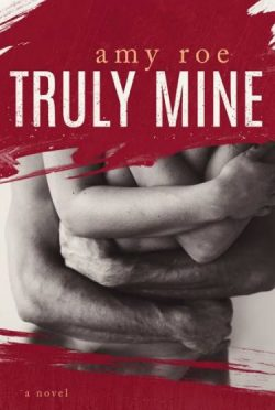 Cover Reveal & Giveaway: Truly Mine by Amy Roe
