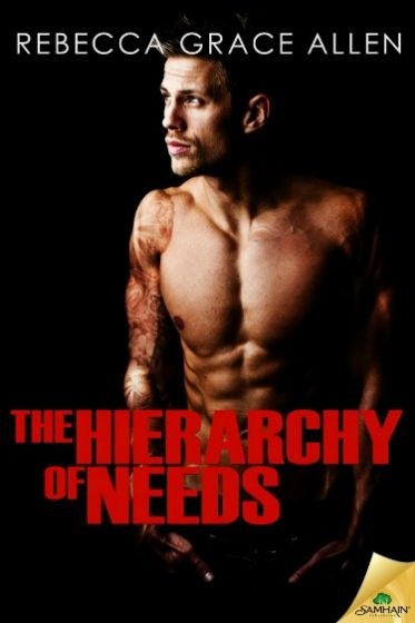 Release Day Blitz: The Hierarchy of Needs (The Portland Rebels #2) by Rebecca Grace Allen