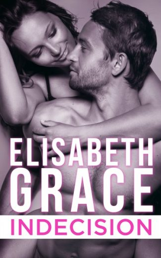 Cover Reveal & Giveaway: Indecision by Elisabeth Grace
