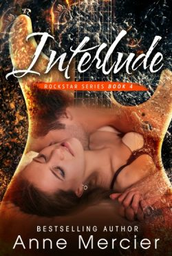 Release Day Blitz & Giveaway: Interlude (Rockstar #4) by Anne Mercier