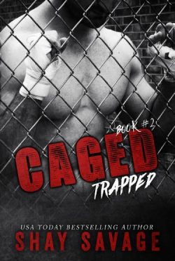 Cover Reveal: Trapped (Caged #2) by Shay Savage