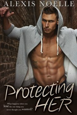 Promo Blitz & Giveaway: Protecting Her by Alexis Noelle