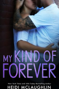 Cover Reveal: My Kind of Forever (The Beaumont Series #5) by Heidi McLaughlin