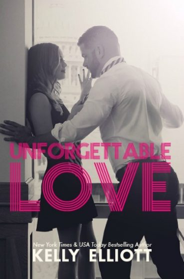 Release Day Blitz: Unforgettable Love (Journey of Love #3) by Kelly Elliott