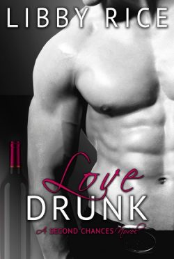 Release Day Launch & Giveaway: Love Drunk (Second Chances, #3) by Libby Rice