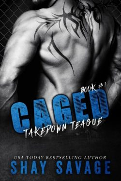 Release Day Blitz & Giveaway: Takedown Teague (Caged #1) by Shay Savage