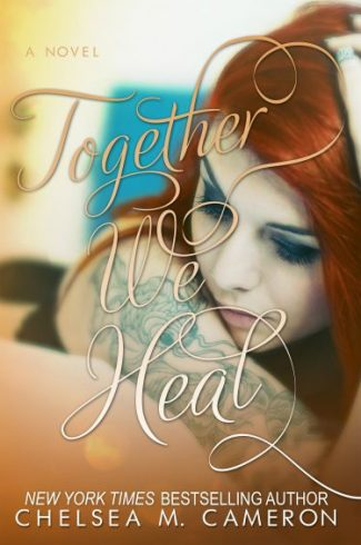 Cover Reveal: Together We Heal (Fall and Rise, #4) by Chelsea M. Cameron