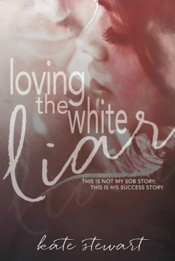 Release Day Blitz: Loving the White Liar by Kate Stewart