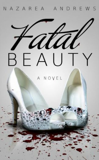 Cover Reveal: Fatal Beauty by Nazarea Andrews