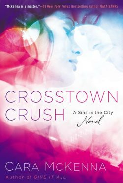 Review: Crosstown Crush (Sins in the City #1) by Cara McKenna