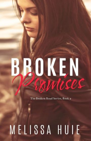 Cover Reveal: Broken Promises (The Broken Road #2) by Melissa Huie