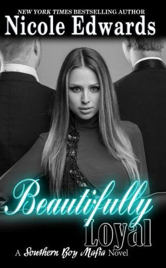 Cover Reveal: Beautifully Loyal (Southern Boy Mafia #2) by Nicole Edwards