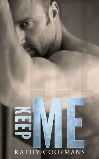 Promo: Keep Me (Shelter Me #3) by Kathy Coopmans