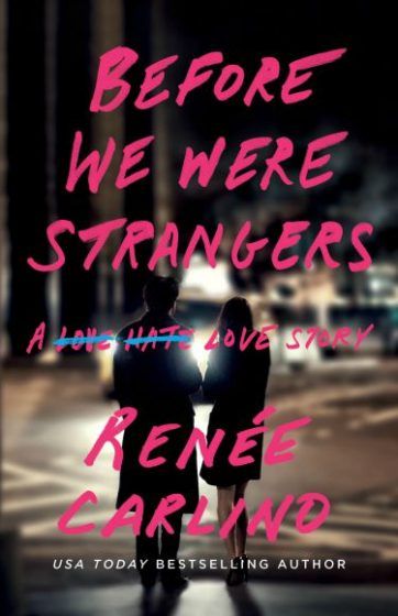Release Day Launch & Giveaway: Before We Were Strangers by Renee Carlino