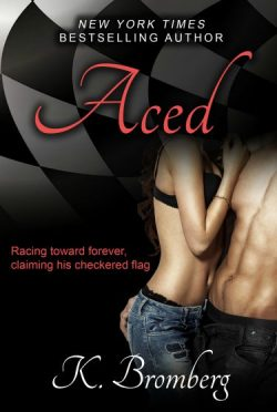 Cover Reveal: Aced (Driven #8) by K. Bromberg