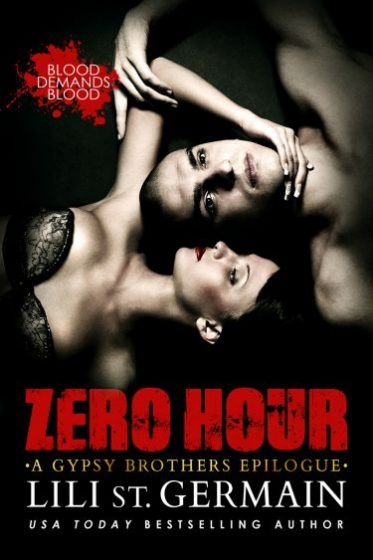 Cover Reveal: Zero Hour: A Gypsy Brothers Epilogue (Gypsy Brothers #8) by Lili St. Germain
