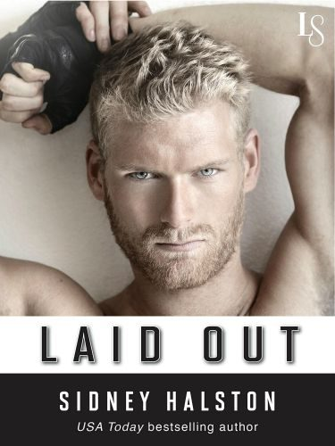 Promo: Laid Out (Worth the Fight, #4)  by Sidney Halston