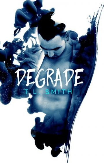 Cover Reveal & Giveaway: Degrade (Flawed #1) by T.L. Smith