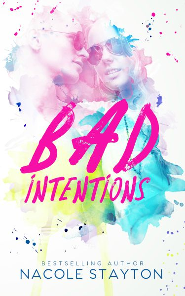 Release Day Blitz & Giveaway: Bad Intentions by Nacole Stayton