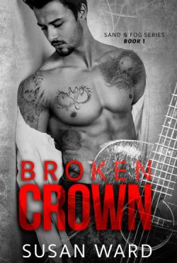 Cover Reveal: Broken Crown (Sand & Fog #1) by Susan Ward