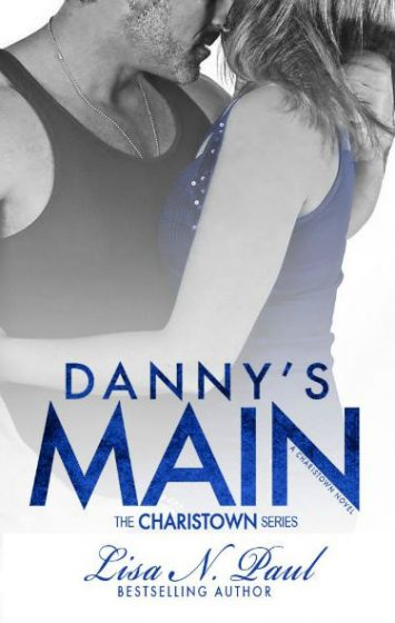 Cover Reveal & Giveaway: Danny's Main (A Charistown Book) by Lisa N. Paul
