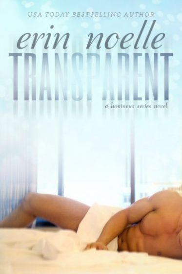 Cover Reveal: Transparent (Luminous #2) by Erin Noelle