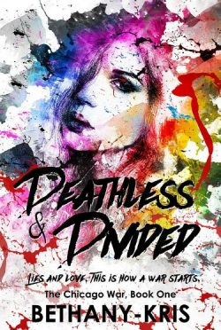 Cover Reveal & Giveaway: Deathless & Divided (The Chicago War #1) by Bethany-Kris