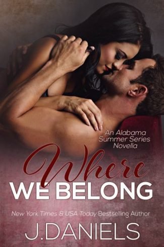 Release Day Blitz & Giveaway: Where We Belong (Alabama Summer #3.5) by J. Daniels