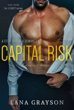 Cover Reveal & Giveaway: Capital Risk (The Legacy #3) by Lana Grayson
