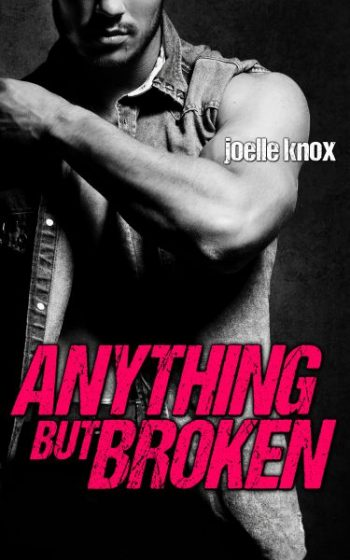 Release Day Blitz: Anything but Broken (Hurricane Creek #1) by Joelle Knox
