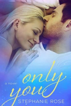 Cover Reveal & Giveaway: Only You (Second Chances #2) by Stephanie Rose